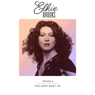 Pearls: The Very Best of Elkie Brooks