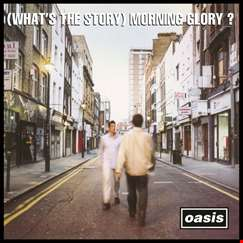 Oasis: (Whats the Story) Morning Glory?