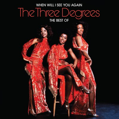 When Will I See You Again: The Best of the Three Degrees
