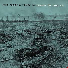 The Peace & Truce Of Future Of The Left
