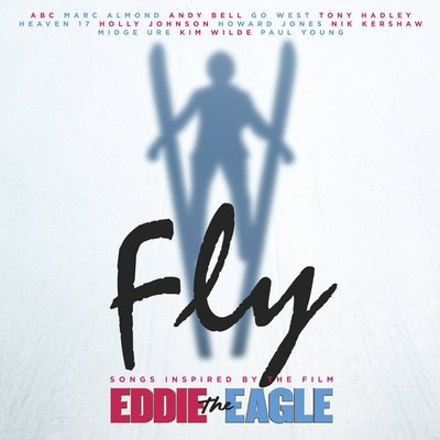 Fly (Songs Inspired By Eddie the Eagle)
