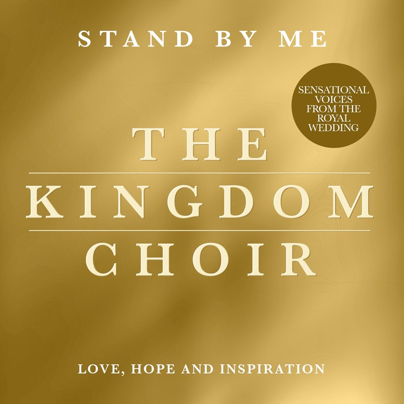 The Kingdom Choir: Stand By Me