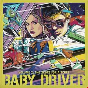 Baby Driver: The Score for a Score - Volume 2