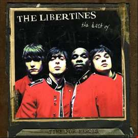 Time For Heroes - The Best Of The Libertines