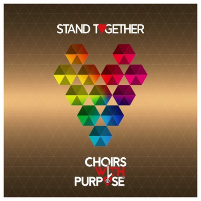 Choirs With Purpose: Stand Together