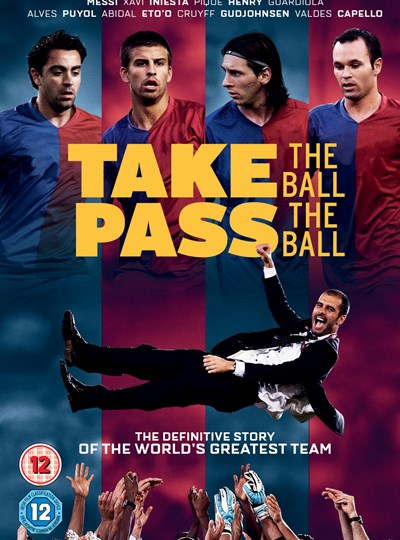 Take the Ball, Pass the Ball: The Making of the Greatest Team...
